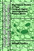 Macroscale Models of Flow Through Highly Heterogeneous Porous Media