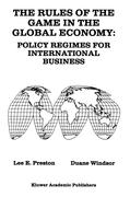 The Rules of the Game in the Global Economy: Policy Regimes for International Business