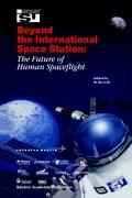 Beyond the International Space Station: The Future of Human Spaceflight