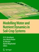 Modelling water and nutrient dynamics in soil-crop systems: Applications of different models to common data sets - Proceedings of a workshop held 2004 in Müncheberg, Germany