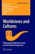 Worldviews and Cultures: Philosophical Reflections from an Intercultural Perspective (Einstein Meets Magritte: An Interdisciplinary Reflection on ... Art, Human Action and Society, Band 10)