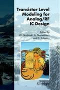 Transistor Level Modeling for Analog/RF IC Design Wladyslaw Grabinski Editor