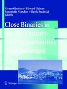 Close Binaries In The 21st Century: New Opportunities And Challenges