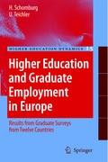 Higher Education and Graduate Employment in Europe: Results from Graduates Surveys from Twelve Countries (Higher Education Dynamics, Band 15)