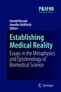Establishing Medical Reality: Essays in the Metaphysics and Epistemology of Biomedical Science (Philosophy and Medicine, Band 90)