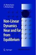 Non-Linear Dynamics Near and Far from Equilibrium - Bhattacharyya, S.; Bhattacharjee, J. K.