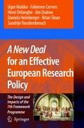 A New Deal for an Effective European Research Policy: The Design and Impacts of the 7th Framework Programme