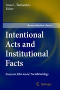 Intentional Acts and Institutional Facts: Essays on John Searle's Social Ontology