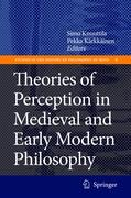 Theories of Perception in Medieval and Early Modern Philosophy (Studies in the History of Philosophy of Mind, Band 6)