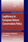Legitimacy in European Nature Conservation Policy: Case Studies in Multilevel Governance (The International Library of Environmental, Agricultural and Food Ethics, Band 14)
