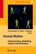 Human Motion: Understanding, Modelling, Capture, and Animation (Computational Imaging and Vision, Band 36)