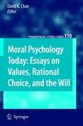Moral Psychology Today: Essays on Values, Rational Choice, and the Will (Philosophical Studies Series)