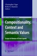 Compositionality, Context and Semantic Values: Essays in Honour of Ernie Lepore (Studies in Linguistics and Philosophy)