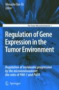 Regulation of Gene Expression in the Tumor Environment: Regulation of melanoma progression by the microenvironment: the roles of P