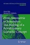 From Summetria to Symmetry: The Making of a Revolutionary Scientific Concept (Archimedes)