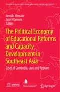 The Political Economy of Educational Reforms and Capacity Development in Southeast Asia: Cases of Cambodia, Laos and Vietnam