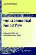 From a Geometrical Point of View: A Study of the History and Philosophy of Category Theory (Logic, Epistemology, and the Unity of Science, Band 14)
