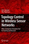 Topology Control in Wireless Sensor Networks: with a companion simulation tool for teaching and research Miguel A. Labrador Author