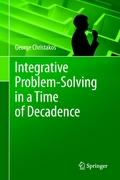 Integrative Problem - Solving in a Time of Decadence