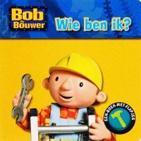 Bob de Bouwer / Wie ben ik ? / druk 1