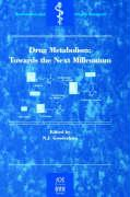 Drug Metabolism: Towards the Next Millennium (Biomedical and Health Research, Volume 25)