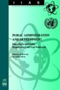Public Administration and Development: Improving Accountability, Responsiveness and Legal Framework