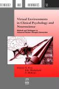 Virtual Environments in Clinical Psychology and Neuroscience: Methods and Techniques in Advanced Patient-therapist Interaction (Studies in Health Technology and Informatics)