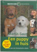 Een puppy in huis + DVD / druk 1 - Gaus, M.