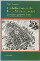 Globalisation in the Early Modern Period: The Economic Relationahip Between Amsterdam and Lisbon, 1640-1705