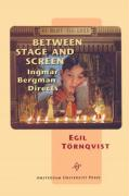 Between Stage and Screen: Ingmar Bergman Directs (Film Culture in Transition)