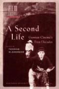 A Second Life: German Cinema's First Decades (Film Culture in Transition)