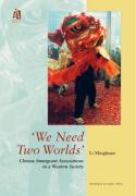 We Need Two Worlds': Chinese Immigrant Associations in a Western Society