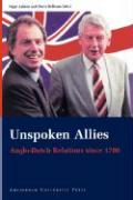 Unspoken Allies: Anglo-Dutch Relations Since 1780