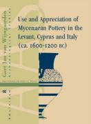 Use and Appreciation of Mycenaean Pottery in the Levant, Cyprus and Italy (1600-1200 Bc): The Significance of Context (Amsterdam Archaeological Studies, Band 8)
