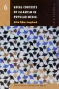 Local Contexts of Islamism in Popular Media (Amsterdam University Press - Isim Papers Series, Band 6)