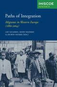 Paths of Integration: Migrants in Western Europe (1880-2004) (IMISCOE Research)