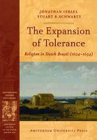 The Expansion of Tolerance: Religion in Dutch Brazil (1624-1654) (Amsterdam Studies in the Dutch Golden Age)