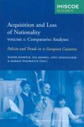Acquisition and Loss of Nationality, Volume 1: Comparative Analyses: Policies and Trends in 15 European Countries