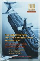 Film Architecture and the Transnational Imagination: Set Design in 1930s European Cinema (Film Culture in Transition)