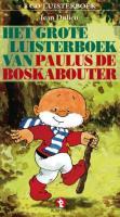 Het grote luisterboek van Paulus de Boskabouter / druk 1 - Dulieu, J.