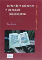 Bijzondere collecties in openbare bibliotheken / druk 1 - Slangen, E.