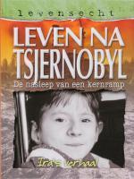 Leven na Tsjernobyl / druk 1 - Walker, L.