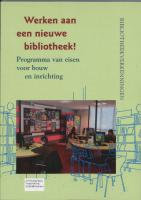 Werken aan een nieuwe bibliotheek / druk 1