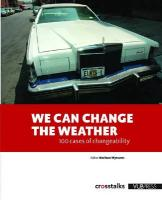 We Can Change the Weather: 101 Cases of Changeability: 100 Cases in changeability (Crosstalks)