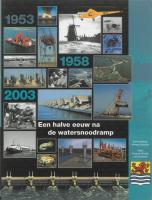 Een halve eeuw na de watersnoodramp / druk 1 - Wiedijk, F.; Scholten, L.