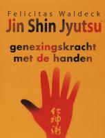 Jin Shin Jyutsu: genezingskracht met de handen: 656640