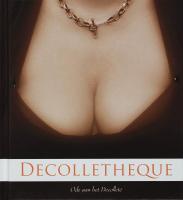 Decolletheque / druk 1 - Jagt, M. van der; Turan, S.; Soetman, M.