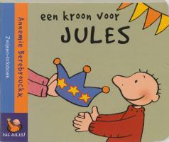 Dag Jules ! / Een kroon voor Jules / druk 1 - Berebrouckx, A.