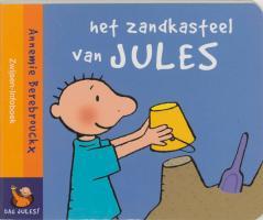 Dag Jules ! / Het zandkasteel van Jules / druk 1 - Berebrouckx, A.