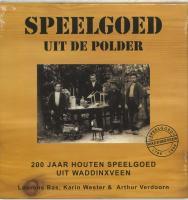 Speelgoed uit de polder / druk 1 - Bas, L.; Wester, K.